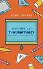 Mathematical Thaumaturgy - Doing The Math that Make You Laugh