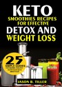 Keto Smoothies Recipes - For Effective Detox and Weight Loss