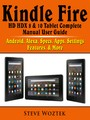 Kindle Fire HD HDX 8 & 10 Tablet Complete Manual User Guide - Android, Alexa, Specs, Apps, Settings, Features, & More