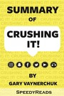 Summary of Crushing It! - How Great Entrepreneurs Build Their Business and Influence-and How You Can, Too By Gary Vaynerchuk