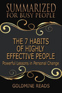 The 7 Habits of Highly Effective People - Summarized for Busy People - Powerful Lessons in Personal Change: Based on the Book by Stephen Covey