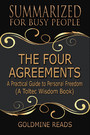 The Four Agreements - Summarized for Busy People - A Practical Guide to Personal Freedom (A Toltec Wisdom Book)