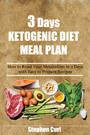 3 Days Ketogenic Diet Meal Plan - How to reset your metabolism in 3 Days with easy to prepare recipes