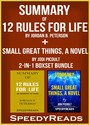 Summary of 12 Rules for Life: An Antidote to Chaos by Jordan B. Peterson + Summary of Small Great Things, A Novel by Jodi Picoult 2-in-1 Boxset Bundle