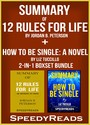 Summary of 12 Rules for Life: An Antidote to Chaos by Jordan B. Peterson + Summary of How To Be Single: A Novel by Liz Tuccillo 2-in-1 Boxset Bundle
