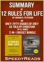 Summary of 12 Rules for Life: An Antidote to Chaos by Jordan B. Peterson + Summary of Grey: Fifty Shades of Grey as Told by Christian by EL James 2-in-1 Boxset Bundle