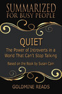 Quiet - Summarized for Busy People - The Power of Introverts in a World That Can't Stop Talking: Based on the Book by Susan Cain