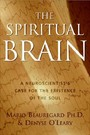 Spiritual Brain - A Neuroscientist's Case for the Existence of the Soul