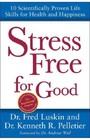 Stress Free for Good - 10 Scientifically Proven Life Skills for Health and Happiness