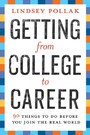 Getting from College to Career - 90 Things to Do Before You Join the Real World