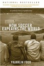 How Soccer Explains the World - An Unlikely Theory of Globalization