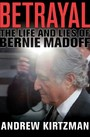 Betrayal - The Life and Lies of Bernie Madoff