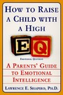 How to Raise a Child with a High EQ - Parents' Guide to Emotional Intelligence