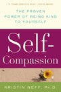 Self-Compassion - The Proven Power of Being Kind to Yourself