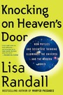 Knocking on Heaven's Door - How Physics and Scientific Thinking Illuminate the Universe and the Modern World