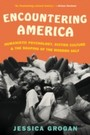 Encountering America - Sixties Psychology, Counterculture and the Movement That Shaped the Modern Self
