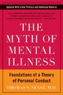 Myth of Mental Illness - Foundations of a Theory of Personal Conduct