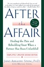 After the Affair, Updated Second Edition - Healing the Pain and Rebuilding Trust When a Partner Has Been Unfaithful