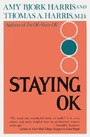 Staying O.K. - How to Maximize Good Feelings and Minimize Bad Ones