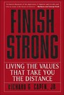 Finish Strong - Living the Values That Take You the Distance