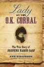Lady at the O.K. Corral - The True Story of Josephine Marcus Earp