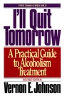I'll Quit Tomorrow - A Practical Guide to Alcoholism Treatmen
