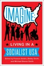 Imagine - Living in a Socialist U.S.A.