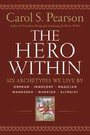 Hero Within - Rev. & Expanded Ed. - Six Archetypes We Live By