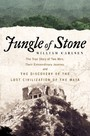 Jungle of Stone - The True Story of Two Men, Their Extraordinary Journey, and the Discovery of the Lost Civilization of the Maya