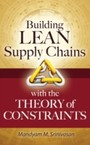 Building Lean Supply Chains with the Theory of Constraints