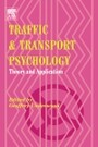 Traffic and Transport Psychology - Theory and Application