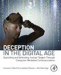 Deception in the Digital Age - Exploiting and Defending Human Targets through Computer-Mediated Communications