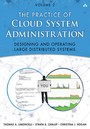 Practice of Cloud System Administration - DevOps and SRE Practices for Web Services, Volume 2