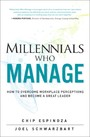 Millennials Who Manage - How to Overcome Workplace Perceptions and Become a Great Leader