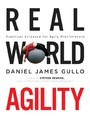 Real World Agility - Practical Guidance for Agile Practitioners