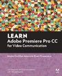 Learn Adobe Premiere Pro CC for Video Communication - Adobe Certified Associate Exam Preparation