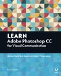 Learn Adobe Photoshop CC for Visual Communication - Adobe Certified Associate Exam Preparation