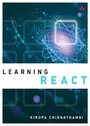 Learning React - A Hands-On Guide to Building Maintainable, High-Performing Web Application User Interfaces Using the React JavaScript Library
