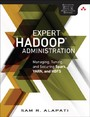 Expert Hadoop Administration - Managing, Tuning, and Securing Spark, YARN, and HDFS