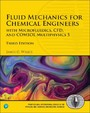 Fluid Mechanics for Chemical Engineers - with Microfluidics, CFD, and COMSOL Multiphysics 5