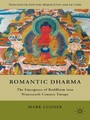 Romantic Dharma - The Emergence of Buddhism into Nineteenth-Century Europe