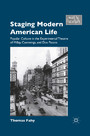 Staging Modern American Life - Popular Culture in the Experimental Theatre of Millay, Cummings, and Dos Passos