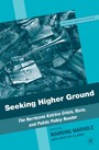 Seeking Higher Ground - The Hurricane Katrina Crisis, Race, and Public Policy Reader