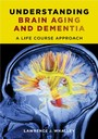Understanding Brain Aging and Dementia - A Life Course Approach