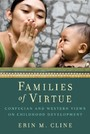 Families of Virtue - Confucian and Western Views on Childhood Development