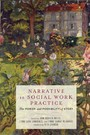 Narrative in Social Work Practice - The Power and Possibility of Story