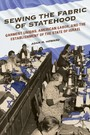 Sewing the Fabric of Statehood - Garment Unions, American Labor, and the Establishment of the State of Israel