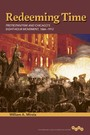Redeeming Time - Protestantism and Chicago's Eight-Hour Movement, 1866-1912