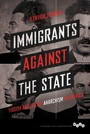 Immigrants against the State - Yiddish and Italian Anarchism in America