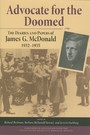 Advocate for the Doomed - The Diaries and Papers of James G. McDonald, 1932-1935